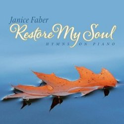 Janice Faber - Restore My Soul: Hymns on Piano