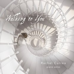 Rachel Currea - Walking to You