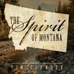 Tim Glemser - The Spirit of Montana