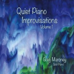 Greg Maroney - Quiet Piano Improvisations, Vol. 1