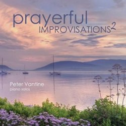 Peter Vantine - Prayerful Improvisations 2
